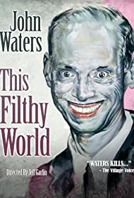 this-filthy-world-44032.jpg_Documentary, Comedy_2006